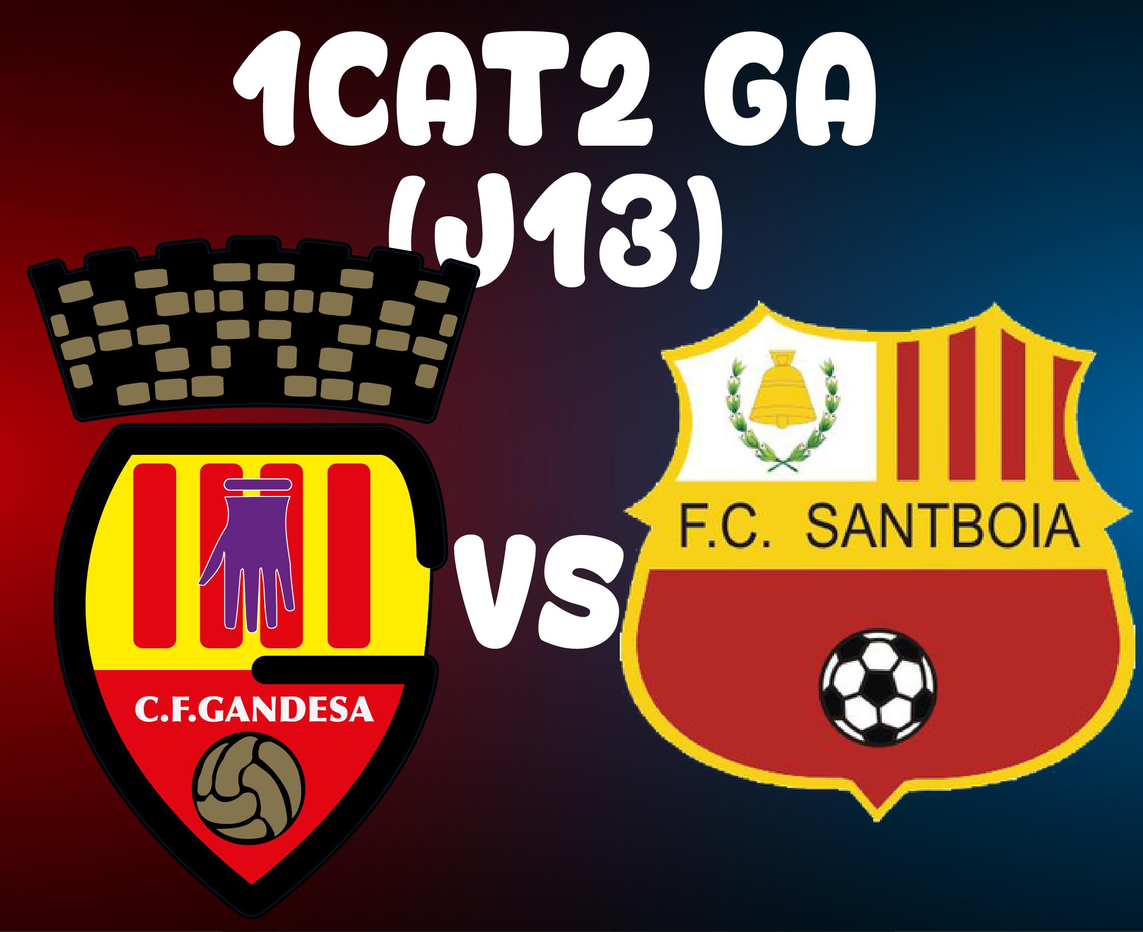 J13 > CF GANDESA (A) VS FC SANTBOIÀ
