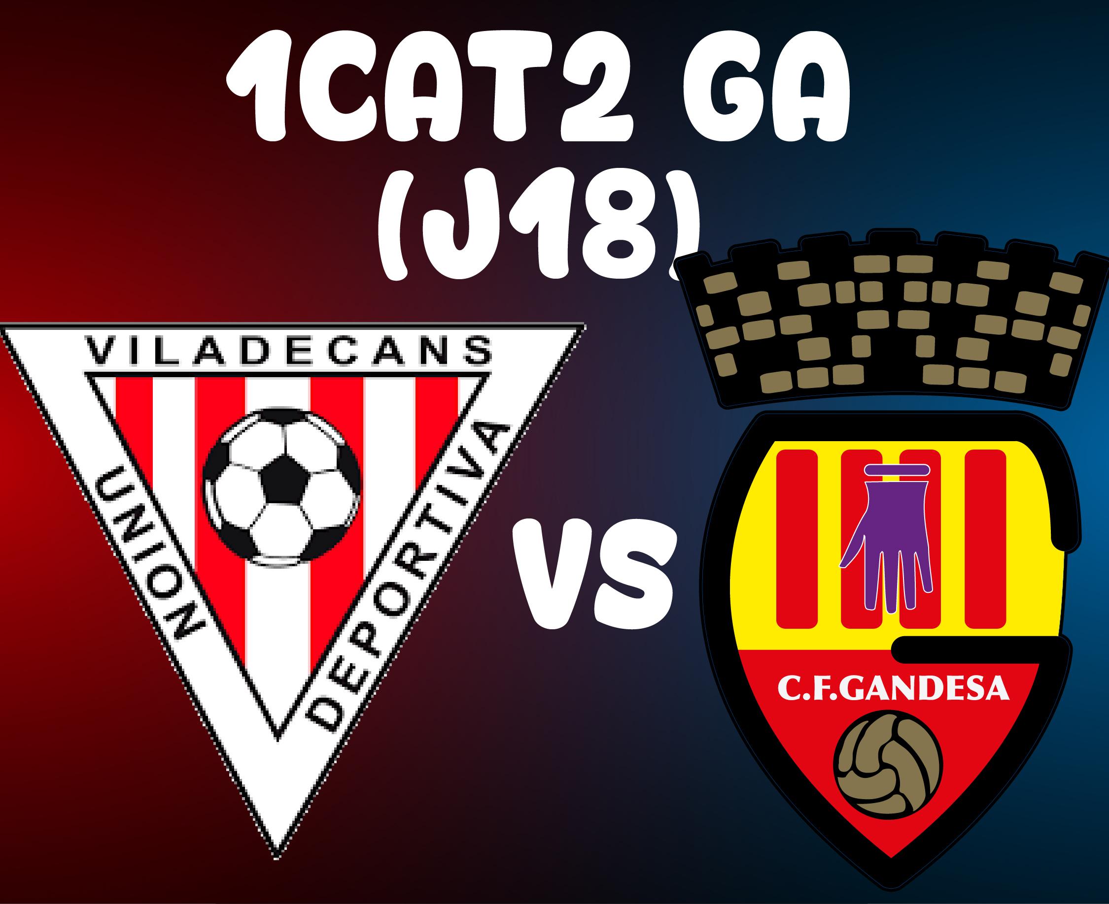 J18 > UD VILADECANS VS CF GANDESA (A)
