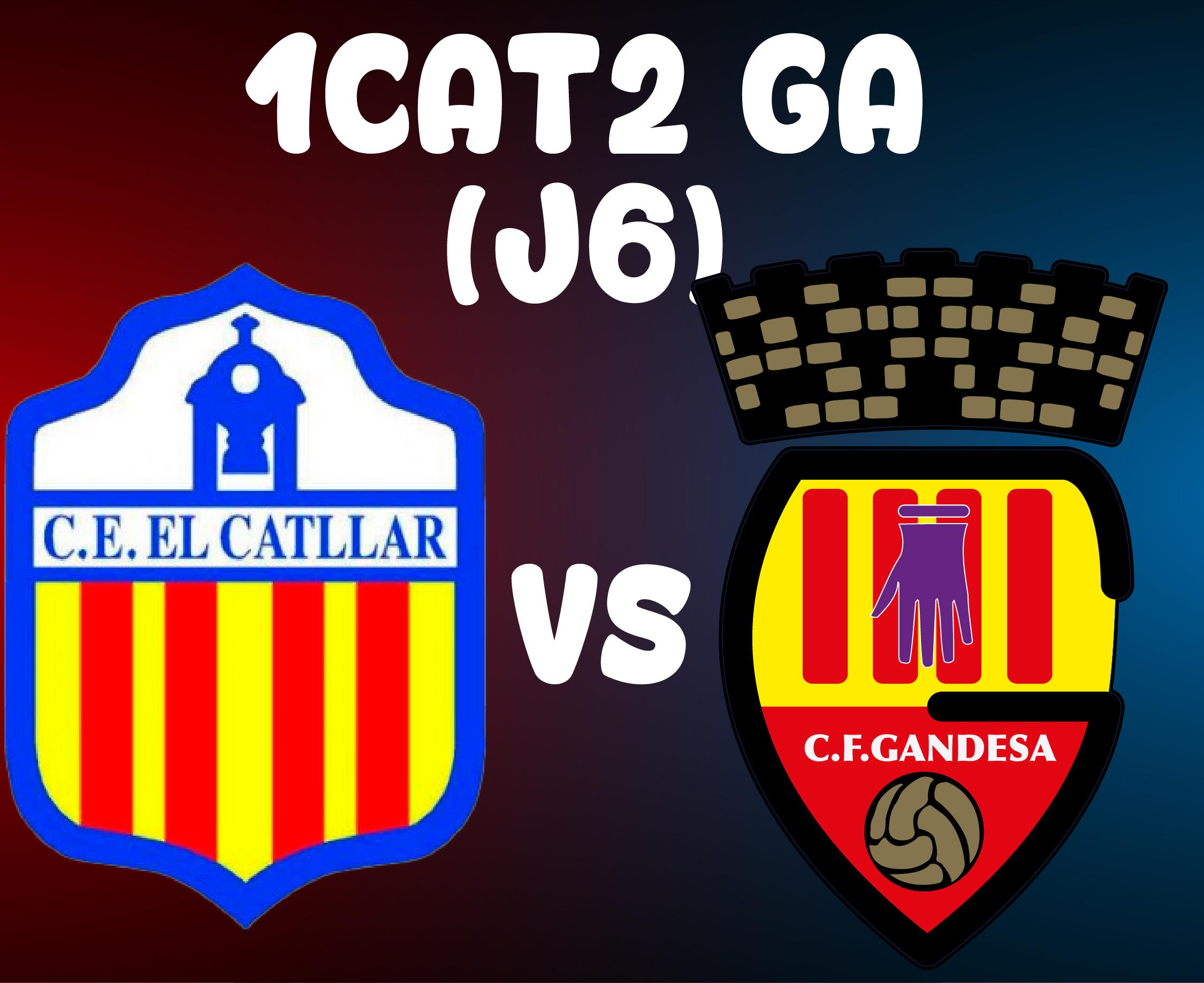 J6 > CE EL CATLLAR VS CF GANDESA (A)