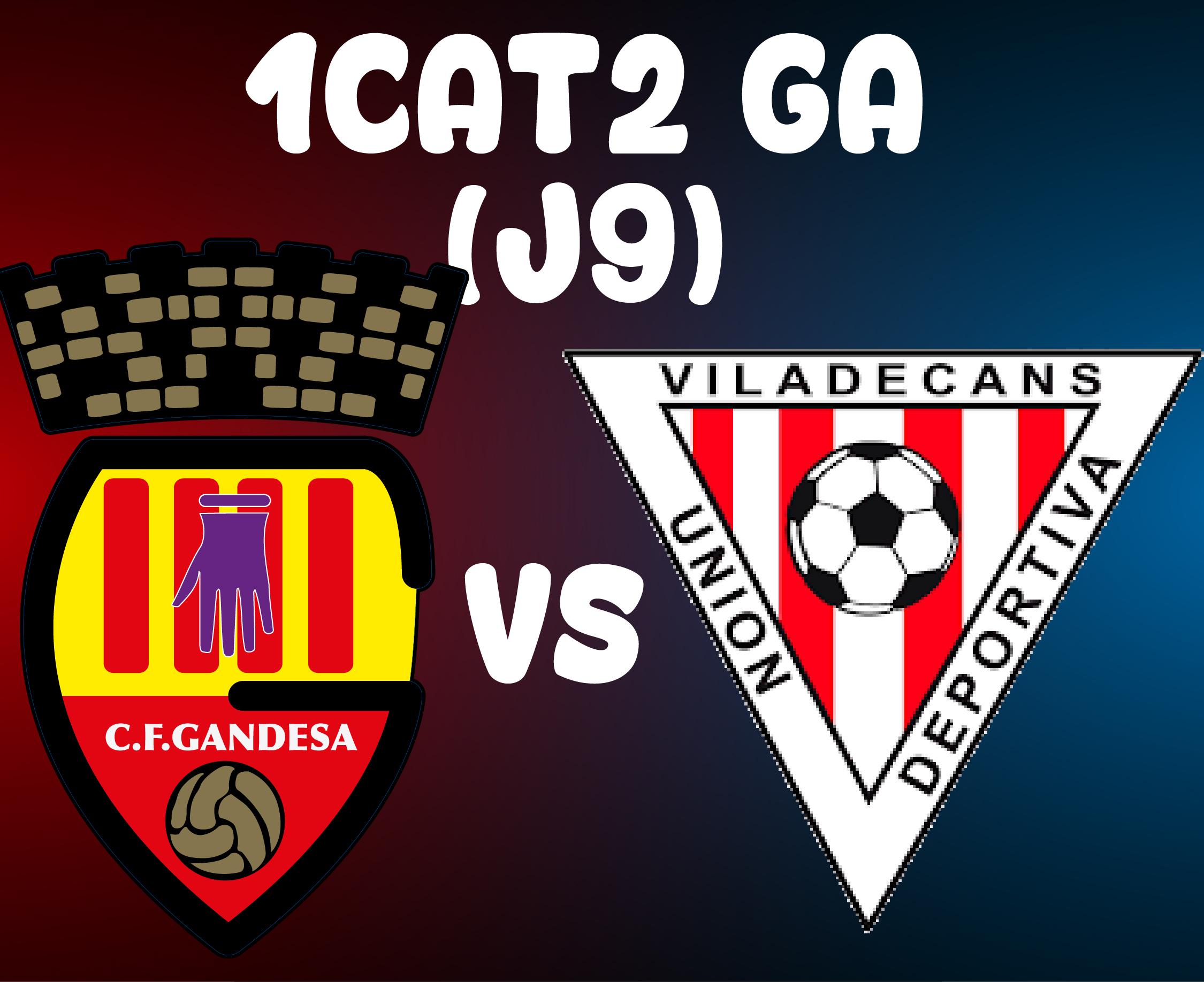 J9 > CF GANDESA (A) VS UD VILADECANS